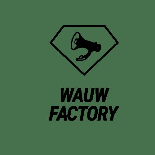 Wauw Factory